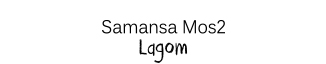 Samansa Mos2 Lagom visual