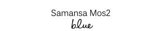 Samansa Mos2 Blue visual
